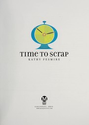 Cover of: Time to scrap | Kathy Fesmire