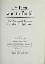Cover of: To heal and to build; the programs of Lyndon B. Johnson | Johnson, Lyndon B. (Lyndon Baines), 1908-1973