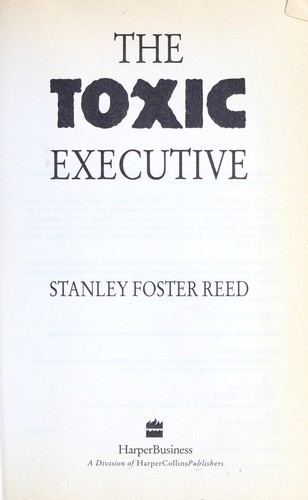 The toxic executive by Stanley Foster Reed