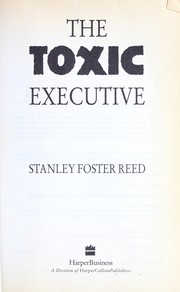 Cover of: The toxic executive | Stanley Foster Reed