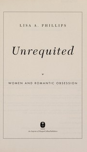 Cover of: Unrequited | Lisa A. Phillips