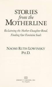Cover of: Stories from the motherline | Naomi Ruth Lowinsky