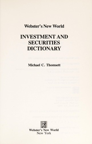 Webster's New World investment and securities dictionary by Michael C. Thomsett