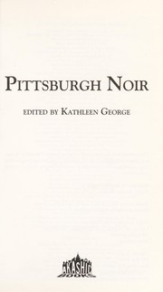 Cover of: Pittsburgh noir | Kathleen George