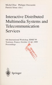Cover of: Interactive distributed multimedia systems and telecommunication services | International Workshop Interactive Distributed Multimedia Systems and Telecommunication Services (6th 1999 Toulouse, France)
