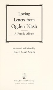 Cover of: Loving letters from Ogden Nash: a family album