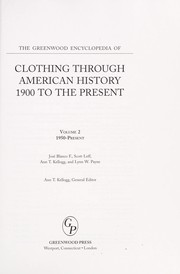 Cover of: The Greenwood encyclopedia of clothing through American history 1900 to the present |