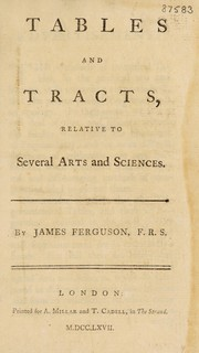 Cover of: Tables and tracts, relative to several arts and sciences