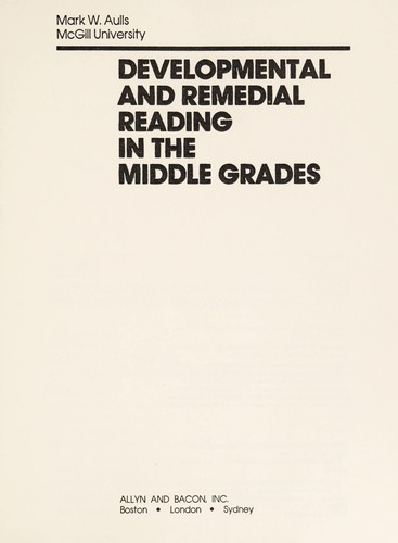 Developmental and remedial reading in the middle grades by Mark W. Aulls