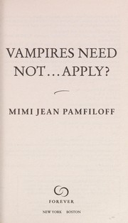 Cover of: Vampires need not ... apply? | Mimi Jean Pamfiloff