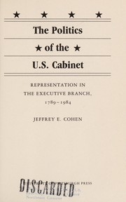 Cover of: The politics of the U.S. Cabinet | Jeffrey E. Cohen