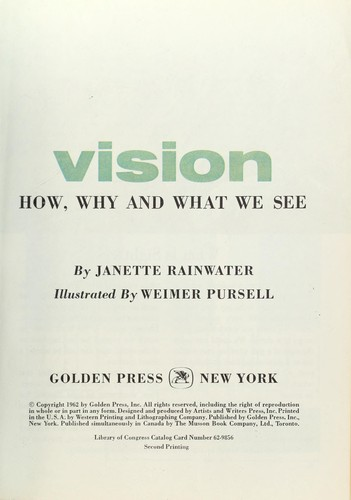 Vision: how, why, and what we see by Janette Rainwater