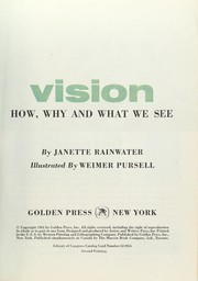 Cover of: Vision: how, why, and what we see | Janette Rainwater