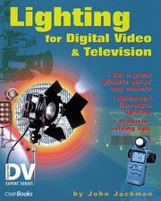 Cover of: Lighting for digital video and television | John Jackman