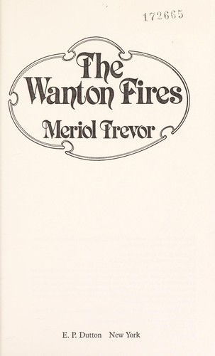 The wanton fires by Meriol Trevor