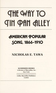 Cover of: The way to Tin Pan Alley : American popular song, 1866-1910 | Nicholas E Tawa