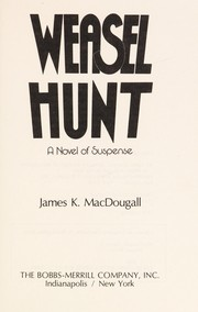 Cover of: Weasel hunt | James K. MacDougall