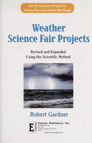Weather science fair projects, revised and expanded using the scientific method by Robert Gardner