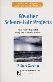 Cover of: Weather science fair projects, revised and expanded using the scientific method | Robert Gardner