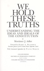 Cover of: We Hold These Truths: understanding the ideas and ideals of the constitution