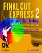 Cover of: Final Cut Express 2 Editing Workshop (DV Expert Series) (DV Expert Series) | Tom Wolsky
