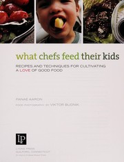 Cover of: What chefs feed their kids | Fanee Aaron