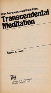 Cover of: What everyone should know about transcendental meditation | Gordon Russell Lewis