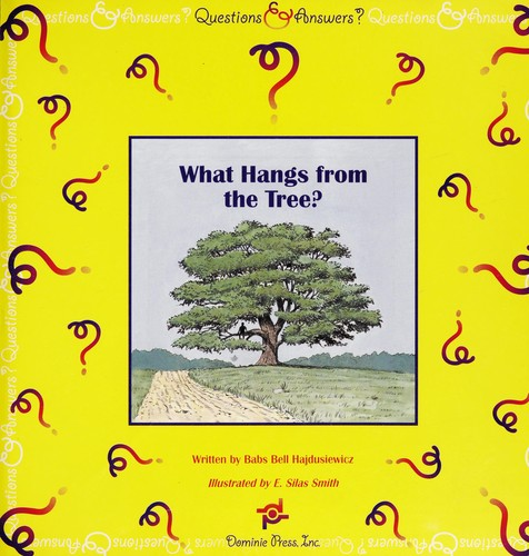 What Hangs from the Tree? by Babs Bell Hajdusiewicz