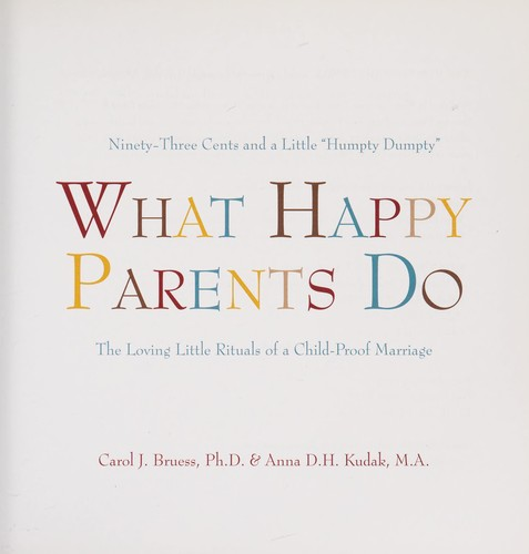 What happy parents do by Carol J. Bruess