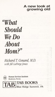 Cover of: What should we do about Mom? | Richard T. Conard