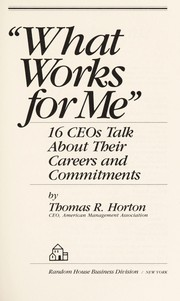 Cover of: What works for me | Thomas R. Horton