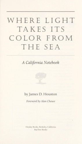 Where light takes its color from the sea by James D. Houston