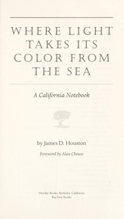 Cover of: Where light takes its color from the sea | James D. Houston