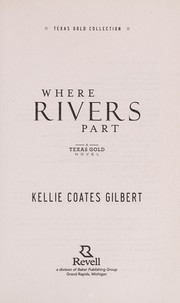 Cover of: Where rivers part | Kellie Coates Gilbert
