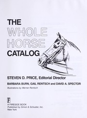 Cover of: The Whole horse catalog | Steven D. Price, editorial director ... [et al.] ; illustrations by Werner Rentsch.