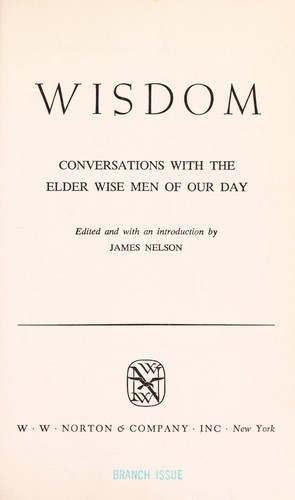 Wisdom by edited and with an introd. by James Nelson.