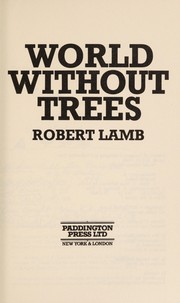 Cover of: World without trees | Lamb, Robert