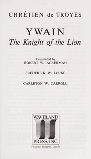 Cover of: Ywain, the knight of the lion | Chrétien de Troyes