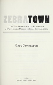 Cover of: Zebratown : the true story of a Black ex-con and a white single mother in small town America