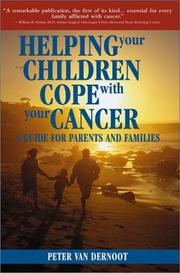 Cover of: Helping Your Children Cope with Your Cancer | Peter Van Dernoot