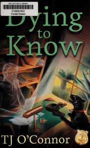 Cover of: Dying to know | T. J. O'Connor