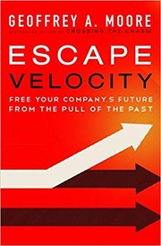 Cover of: Escape Velocity: Free Your Company's Future from the Pull of the Past