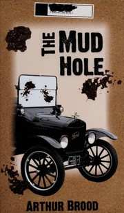 Cover of: The Mud Hole | Arthur, S. Brood
