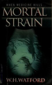 Cover of: Mortal strain | W. H. Watford