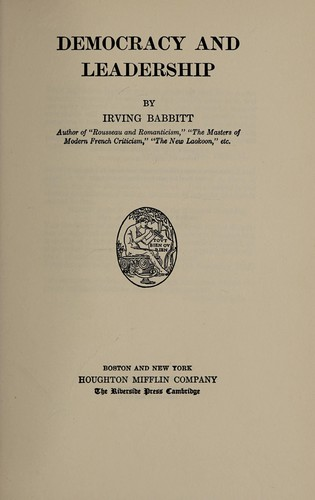 Democracy and leadership by Irving Babbitt