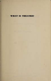 Cover of: What is theatre?: A query in chronicle form.