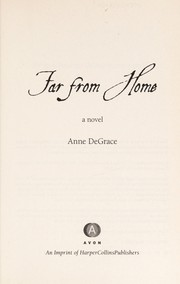 Cover of: Far from home | Anne DeGrace