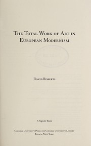 Cover of: The total work of art in European modernism | Roberts, David