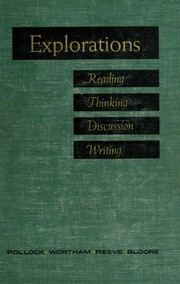 Cover of: Explorations: reading, thinking, discussion, writing | Thomas Clark Pollock