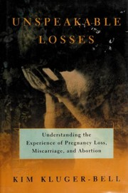 Cover of: Unspeakable losses | Kim Kluger-Bell